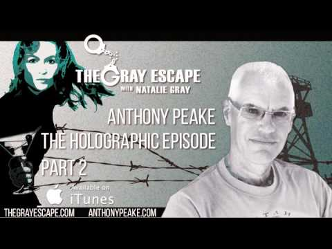 Anthony Peake | The Holographic Episode | Part 2