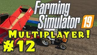 Let's Play: Farming Simulator 19...Multiplayer! - Episode 12