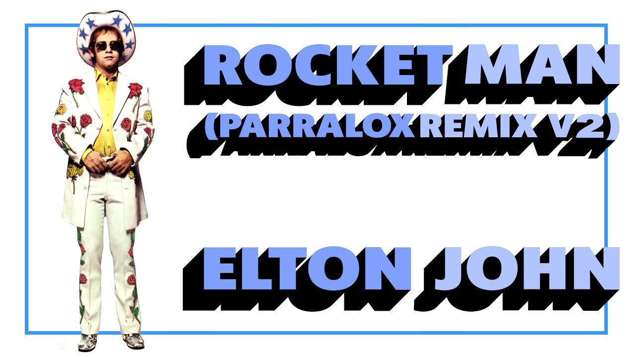 Elton John - Rocket Man (Parralox Remix - Demo V2)