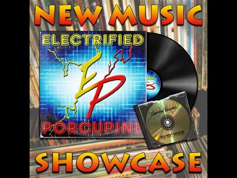 Electrified Porcupine's New Music (CD and Vinyl) Showcase and Reviews Vol. 11