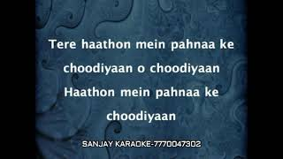 Tere haathon me pehnake chudiya..with female vocal