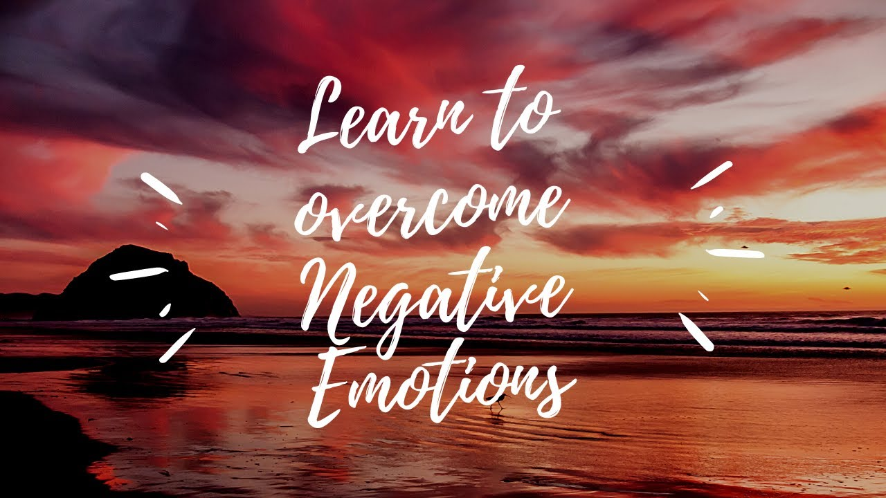 Dealing with Stress and Negative Emotions