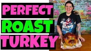 How to make PERFECT Holiday Turkey