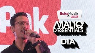 MALIQ & D'Essentials - DIA | BukaMusik