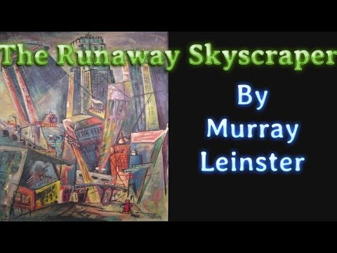 The Runaway Skyscraper by Murray Leinster, read by Gregg Margarite, complete unabridged audiobook