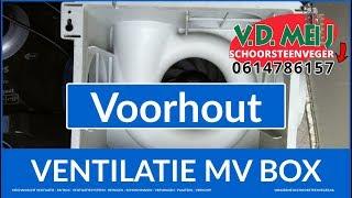 Mechanische ventilatie reinigen Voorhout | 0614786157 Van der Meij MV Box schoonmaken NL-ZH
