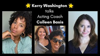 Kerry Washington Talks Acting Coach Colleen Basis
