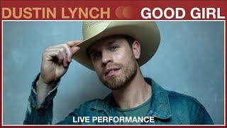 Dustin Lynch - Good Girl (Live Performance) | Vevo thumbnail