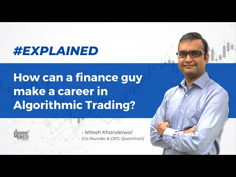 How can a finance guy make career in Algorithmic Trading? #AlgoTradingAMA