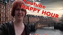 Youtube Happy Hour / Hamburg!