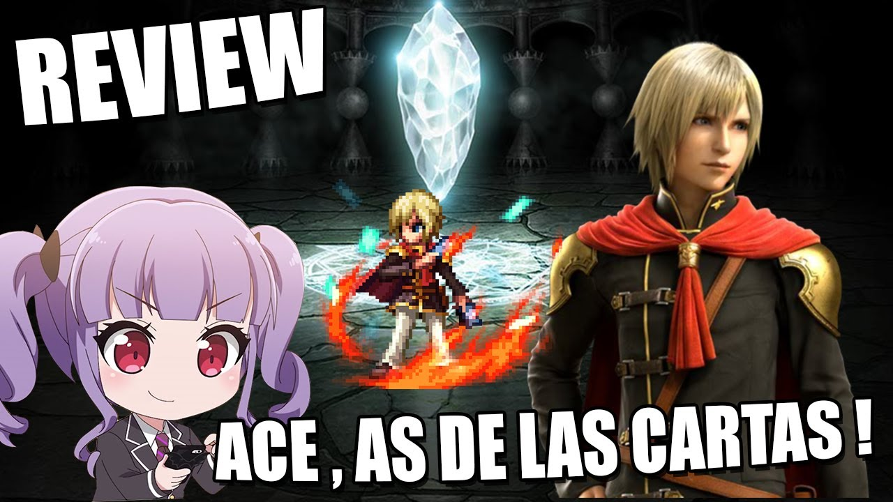 |FFBE| Review de Unidades : CG Ace , As de las Cartas ! Un mago de otro Nivel !