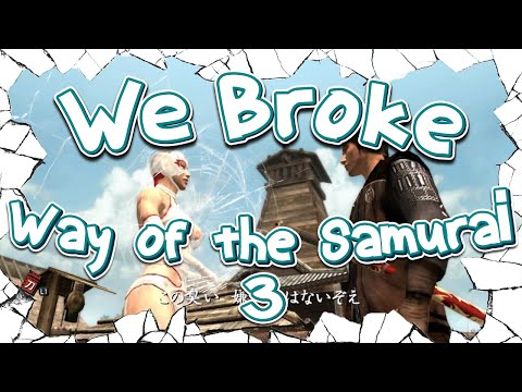 We Broke: Way of the Samurai 3
