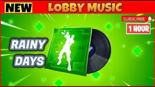 FORTNITE RAINY DAYS (MAKE IT RAIN) 1 HOUR | FORTNITE 1 HOUR MUSIC PACK (Lobby Music) Remix