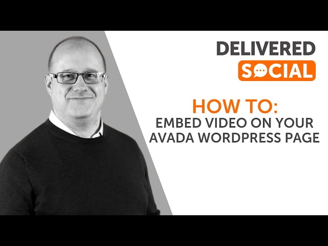 How To: Embed Video on Your Avada Wordpress Site