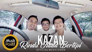 KAZAN - Rindu Tiada Bertepi (Official Music Video)