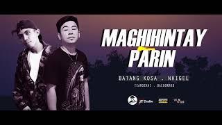 MAGHIHINTAY PARIN - Batangkosa & Nhigel (Lc beats)