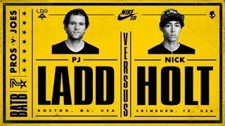 PJ Ladd Vs Nick Holt: BATB7 - Round 1