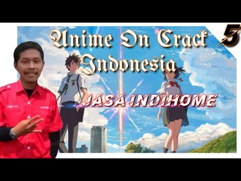 jasa-indihome---anime-crack-indonesia-#5