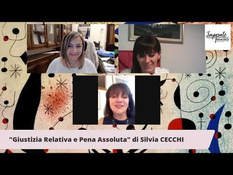 GIUSTIZIA RELATIVA E PENA ASSOLUTA con Silvia CECCHI e Chiara GASPARINI (PARTE 2^)