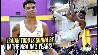 He's Gonna Be In The NBA In 2 YEARS!! Isaiah Todd Is NEXT LEVEL TALENT!!