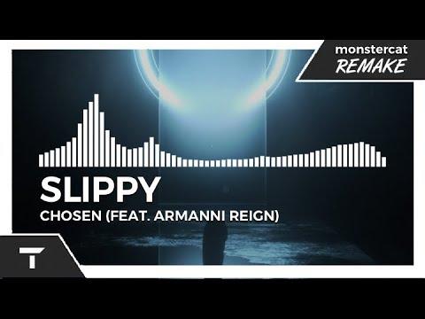 Slippy - Chosen (feat. Armanni Reign) [Monstercat NL Remake]