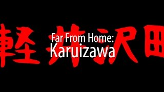 Far From Home: Karuizawa