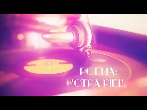 'Otra piel' - Poema Y VIDEOCLIP (POST ACTUALIZADO)