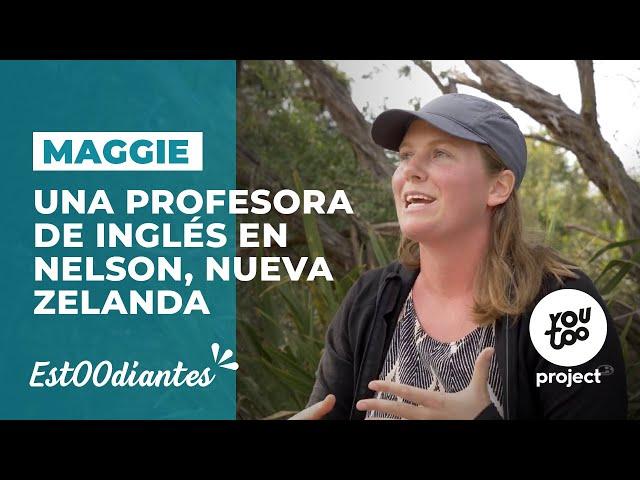 Maggie: Una profesora de inglés en Nelson, Nueva Zelanda