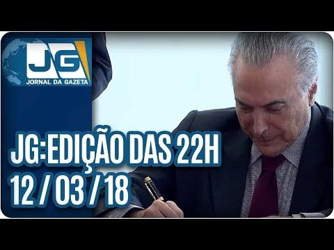 Jornal da Gazeta - Edição das 10 - 12/03/2018