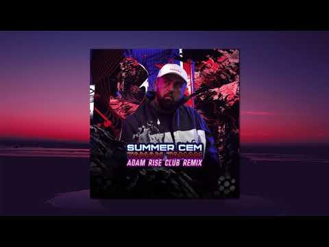 Summer Cem - Tamam Tamam (Adam Rise Club Remix)