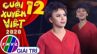 Cười xuyên Việt 2020 - Tập 12: Tết nghĩa tình - Ngọc Phước