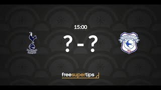 Tottenham Hotspur vs Cardiff City Predictions, Betting Tips and Match Preview Premier League