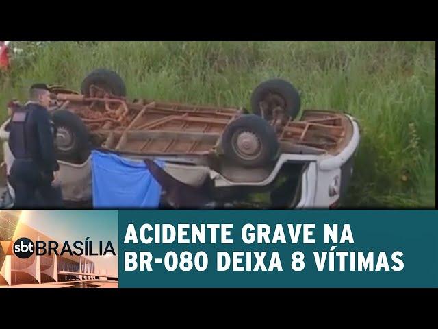 Acidente grave na BR-080 deixa 8 vítimas | SBT Brasília 11/03/2019