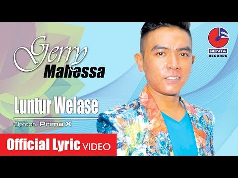 LUNTUR WELASE - GERRY MAHESSA (OM. MALIKA) - Official Lyric Video
