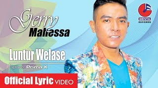 LUNTUR WELASE - GERRY MAHESSA (OM. MALIKA) -  Lyric