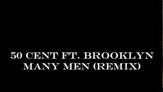 Download 50 Cent Ft. Brooklyn - Many Men Remix MP3 song and Music Video