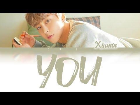 You (이유) - XIUMIN (시우민) [HAN/ROM/ENG COLOR CODED LYRICS]
