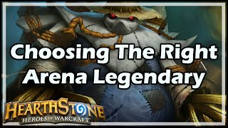 [Hearthstone] Choosing The Right Arena Legendary