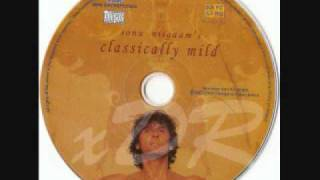 Classically Mild - Sochta Hoon Main - Sonu Nigam Audio