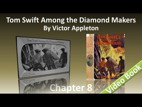 Chapter 08 - Tom Swift Among the Diamond Makers by Victor Appleton