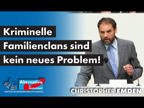 Kriminelle Familienclans sind kein neues Problem! Christopher Emden, MdL (AfD)