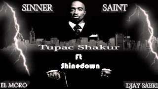 2Pac ft Shinedown ~ Call Me A Sinner Call Me A Saint