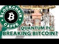 Episode 84: Will Bitcoin Be Hacked By A Quantum Computer By 2022?