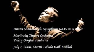 Shostakovich: Symphony No.15 in A major - Gergiev / Mariinsky Theatre Orchestra