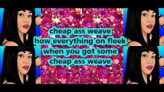 Cardi B - Cheap Ass Weave (Lyrics)
