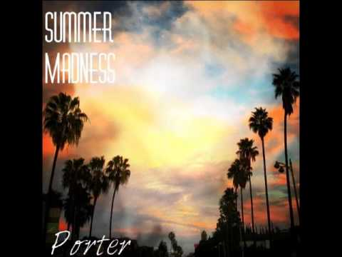 Porter - Summer Madness ( Prod. By HedJet )
