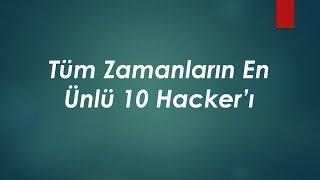 Tüm Zamanların En Ünlü 10 Hackerı