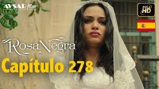 Rosa Negra   Capítulo 278 (hd) En Español
