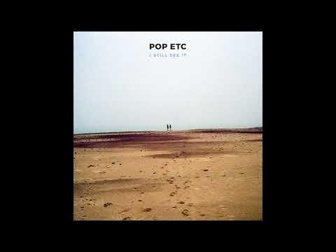 POP ETC - I Still See It