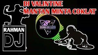 Download Mp3 Dj Valintine Mantan Minta Coklat 《dj Terbaru 2019》
